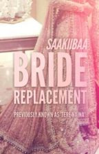 Bride Replacement by saakiibaa
