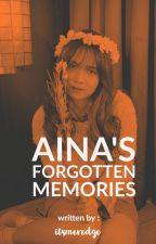 Aina's Forgotten Memories by itsmeredge