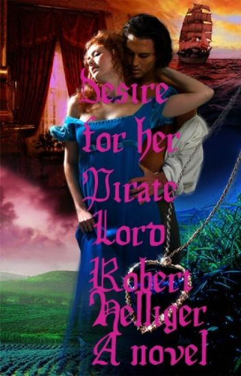 Desire for her Pirate Lord A novel