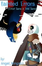 Painted Errors (Inktale! Sans X Error! Sans) [DISCONTINUED] by Angel_Wings03
