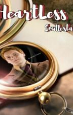 HeartLess (Fred Weasley Love Story) by Soullesslady