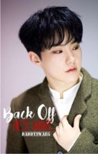 Back OFF! He's MINE (Seventeen HOSHI ff) by dakilangjamless