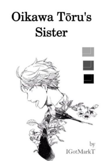 Oikawa Tooru's Sister // Oikawa X Reader // Haikyuu FF