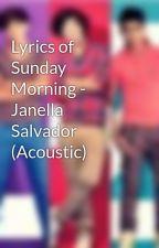Lyrics of Sunday Morning - Janella Salvador (Acoustic) by KylaNatics23