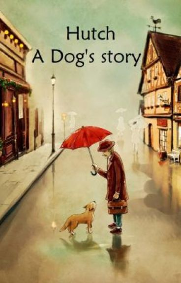Hutch - A Dog's Story (Completed)