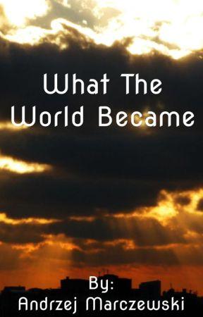 What the World Became by AndrzejMarczewski