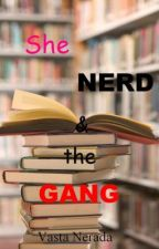 She Nerd And The Gang by VastaNerada