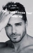 The Gang Leader that saved me by xxxlovers72