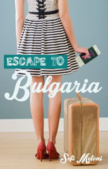 Escape to Bulgaria
