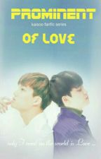 Prominent of Love by Saranghae_Doh