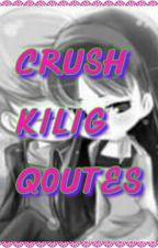 Crush Kilig Qoutes by trishelleshanegenero