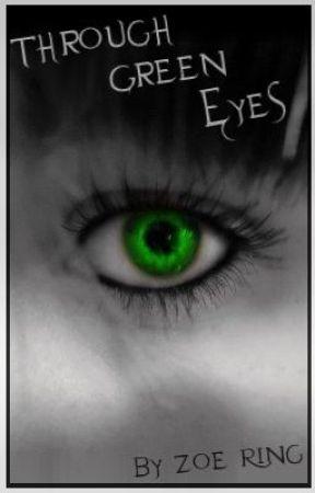 Through Green Eyes by WickedFallenAngel