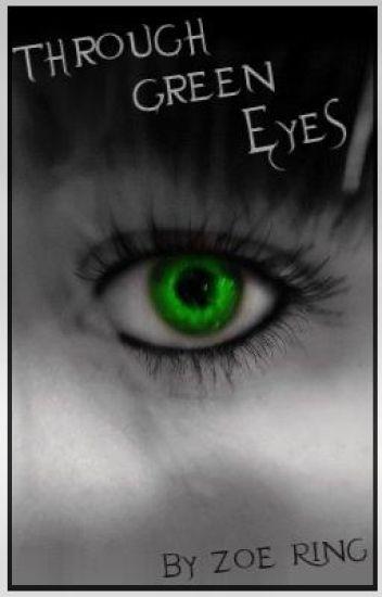 Through Green Eyes
