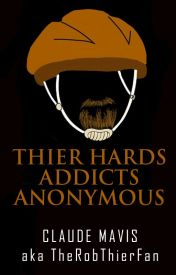 THIER HARDS - Addicts Anonymous #multimedia by TheRobThierFan