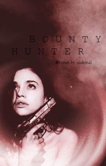 Bounty hunter || H.S.
