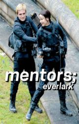 Mentors : everlark {slow updates} by rileyrninkus