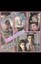 MaNan FF: Neighbours by dua_arafat