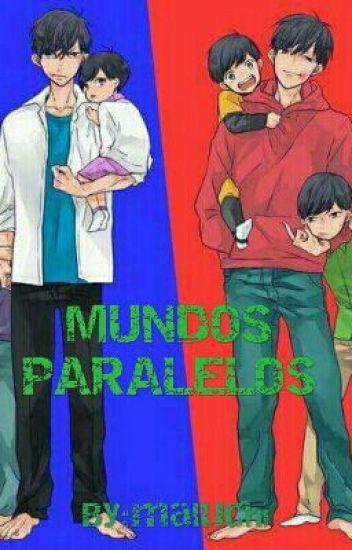 MUNDOS PARELOS (Osomatsu Yaoi) [PAUSADA]