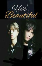 He's Beautiful {COMPLETED} by ArMY_bts07