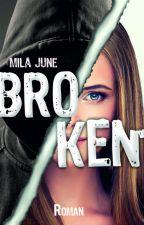 Broken by MilaJune