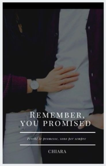 Remember, you promised ~