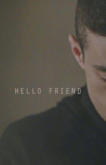 HELLO FRIEND.