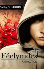 Féelynides : Attraction tome 1 by cathydujardin59