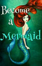 Become A Mermaid by nidyputri