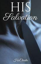 His Salvation (Mafia King Romance) by HisBonnyLass