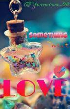 Something 'Bout Love by Yasmina_08