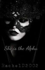 She is the Alpha  by RachelD2002