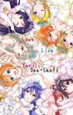 Love Live Yuri One-Shots by TotoroAteMyShoes