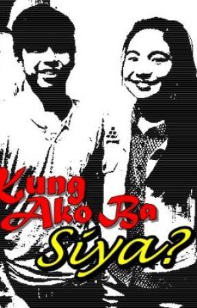 Kung Ako Ba S'ya? by Livinginmyfairytale
