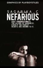 Nefarious [On Hold]  by sagarika_c