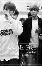 Set Me Free by chanbaekstrawberry