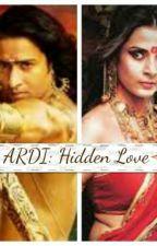 ARDI: Hidden Love (#WATTYS2016)  by Princesss1227