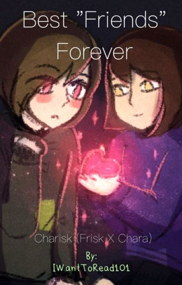 """Best """"Friends"""" Forever (Frisk X Chara)"""