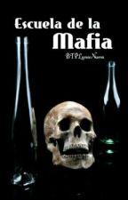 ESCUELA DE LA MAFIA (#1 Mafia)  by BTPLunaNueva