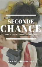 Une Seconde Chance (Baekyeol/Chanbaek) by BTS-Unicorn-EXO