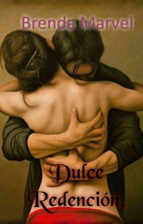 Dulce Redención ©. by BrendaMarvel