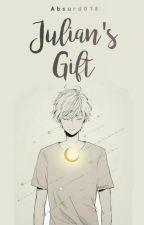 Julian's Gift [WATTYS2016] by Absurd018
