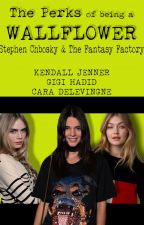The Perks Of Being a Wallflower (lesbian) (kendall jenner) by TheFantasyFactory