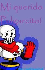 Mi querido Pulgarcito [Papyrus y tú] by Cathappy2711