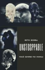 Unstoppable by beth05borba