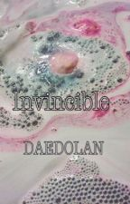 Invincible  {Completed✔️} by DAEDOLAN