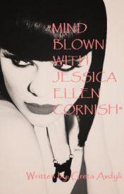 Mind Blown With Jessica Ellen Cornish by funny_jessicaj7