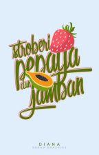 Stroberi, Pepaya, dan Jamban by kontradiksi