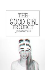 The Good Girl Project by _nataliedion