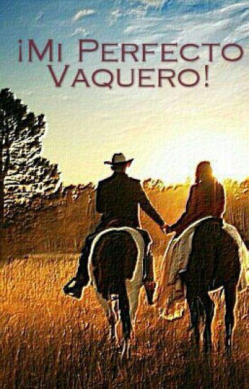 Mi Perfecto Vaquero // ¡PAUSADA!