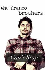 Can't Stop (James/ Dave Franco) editing by california-lovers